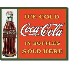Metal sign Ice cold Coca-Cola in bottles sold here